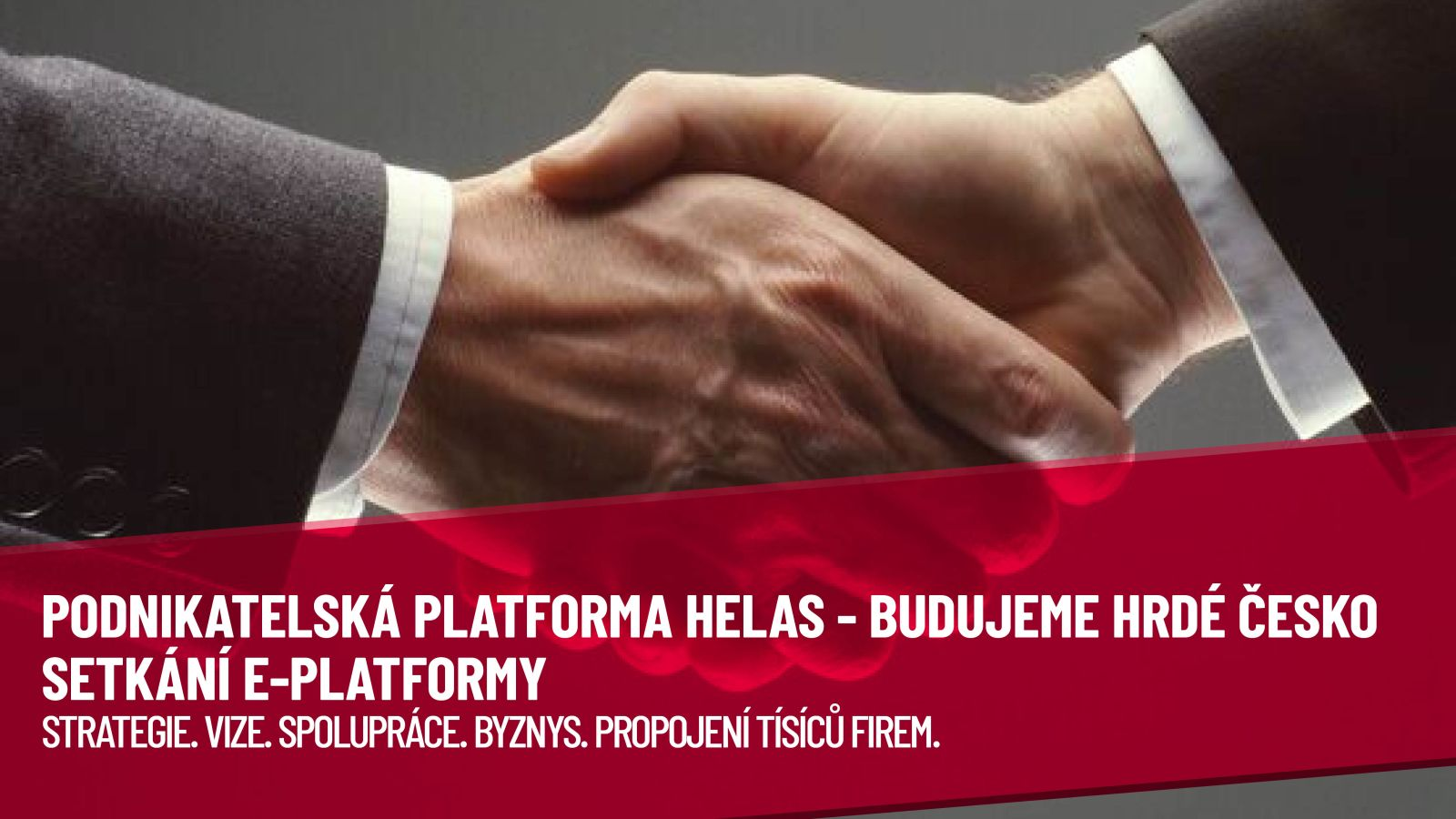Podnikatelská platforma Helas – BUDUJEME HRDÉ ČESKO se rozrůstá